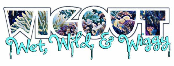 WIGOUT 2017: Wet Wild & Wiggy @ K Space Contemporary   Corpus Christi   Texas   United States